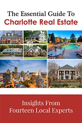 The Fundamental Guide To Charlotte Real Estate: Insights From Fourteen Local Experts