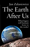 The Earth after Us, Jan Zalasiewicz, 0199214980