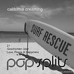 California Dreamin'. 21 Geschichten über Love, Peace & Happiness (Pop-Splits)