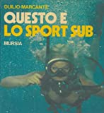 img - for Questo e lo sport sub. book / textbook / text book