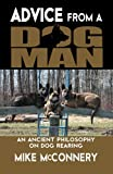 Advice From a Dogman: An Ancient Philosophy on Dog Rearing