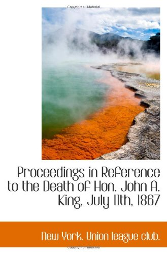 Proceedings in Reference to the Death of Hon. John A. King, July 11th, 1867 pdf