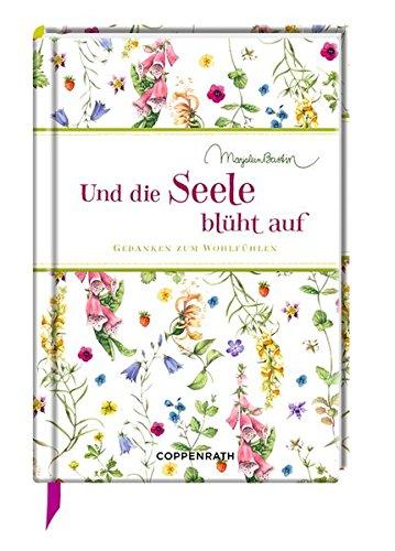 Und die Seele blüht auf: Gedanken zum Wohlfühlen (Edizione)
