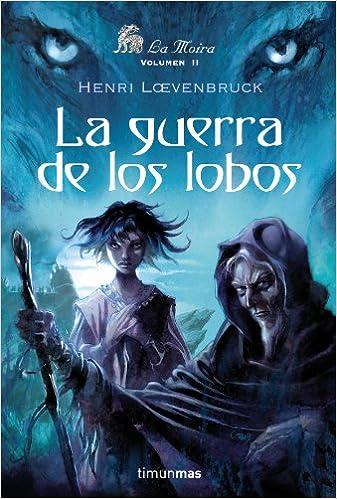 La guerra de los lobos (Fantasía Épica): Amazon.es: Henri Loevenbruck: Libros