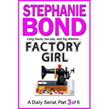FACTORY GIRL: part 3 of 6