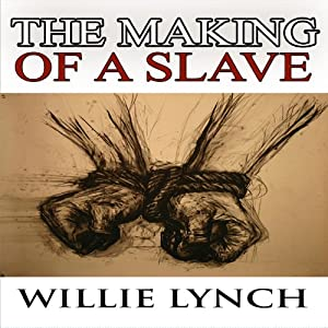 The Willie Lynch Letter and the Making of a Slave Audiobook