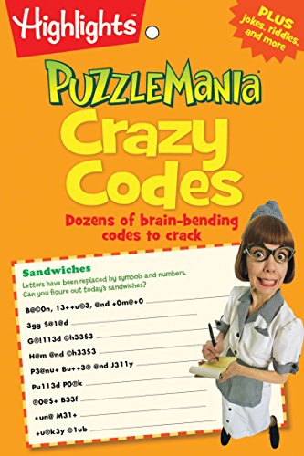 Crazy Codes: Dozens of brain-bending codes to crack (Highlights™ Puzzlemania® Puzzle - Puzzles Bending Brain