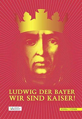 Ludwig der Bayer - Wir sind Kaiser!