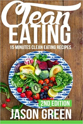Clean eating 15 minute clean eating recipes meals that improve clean eating 15 minute clean eating recipes meals that improve your health make you lean and boost your metabolism quick easy clean eating recipe forumfinder Gallery
