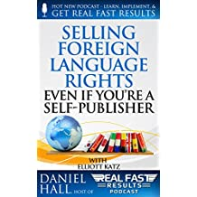 Selling Foreign Language Rights Even If You're A Self-Publisher (Real Fast Results Book 14) (English Edition)