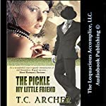The Pickle My Little Friend | T. C. Archer