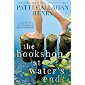 The Bookshop at Water's End Audiobook by Patti Callahan Henry Narrated by Andi Arndt, Lauren Fortgang, Shannon McManus, Dorothy Dillingham Blue