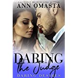 Daring the Judge: A steamy opposites attract romance (Daring Desires Book 5)