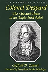 Colonel Despard: The Life and Death of an English/Irish Jacobin (Signpost Biographies)