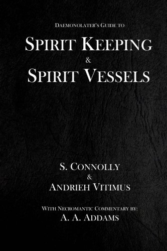 Read Online Spirit Keeping & Spirit Vessels (The Daemonolater's Guide) (Volume 5) PDF