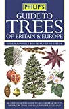 Philip's Guide to Trees of Britain and Europe (Philip's Reference)