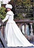 Couture Bridalwear: Pattern Layout and Design