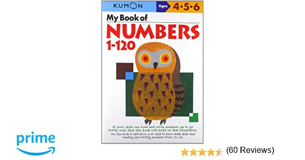 My Book Of Numbers 1-120 (Kumon Workbooks): Kumon: 9784774307046 ...