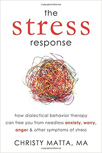Amazon.com: The Stress Response: How Dialectical Behavior Therapy ...