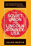 The Soviet Union and Lincoln County USA