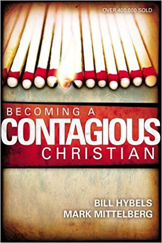 Becoming a Contagious Christian: Bill Hybels, Mark