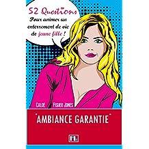 52 Questions pour animer un enterrement de vie de jeune fille (French Edition)