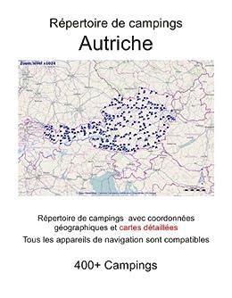 Répertoire de campings AUTRICHE (avec coordonnées géographiques et cartes détaillées) (French Edition) by [lab, m]