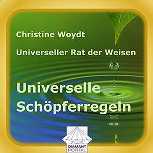 Universelle Schöpferregeln. Universeller Rat der Weisen Hörbuch