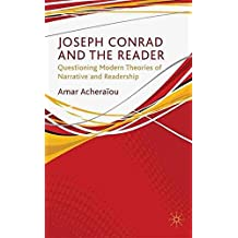 [Joseph Conrad and the Reader: Questioning Modern Theories of Narrative and Readership] (By: Amar Acheraiou) [published: December, 2009]