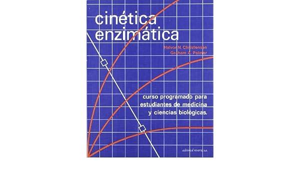 Cinética enzimatica: Amazon.es: Halvor N. Christensen, G. A. ...