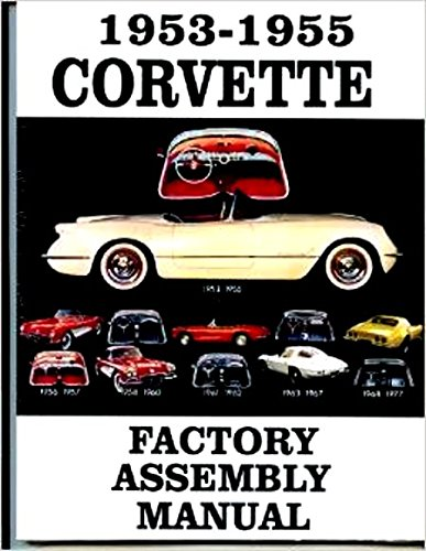 Read Online THE ABSOLUTE BEST 1953, 1954 & 1955 CORVETTE FACTORY ASSEMBLY INSTRUCTION MANUAL - GUIDE - ALL MODELS Convertible, Hardtop 53 54 55 ebook