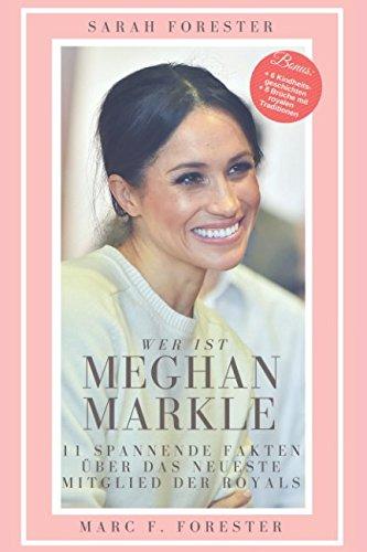 Wer ist Meghan Markle?: 11 spannende Fakten, über das neueste Mitglied der Royals. (German Edition)