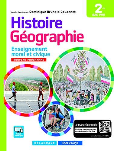 Histoire Géographie Enseignement moral et civique (EMC) 2de Bac Pro (2016) - Manuel élève Collectif