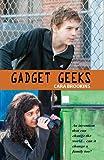 Gadget Geeks, Cara Brookins, 193058413X
