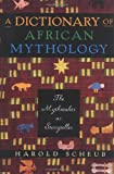 A Dictionary of African Mythology, Harold Scheub, 019512457X