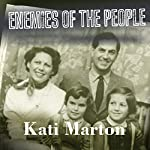 Enemies of the People: My Family's Journey to America | Kati Marton