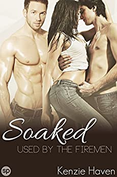 Soaked Used Firemen Naughty Menage ebook