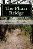 The Pharr Bridge, George Gordon, 1493692046
