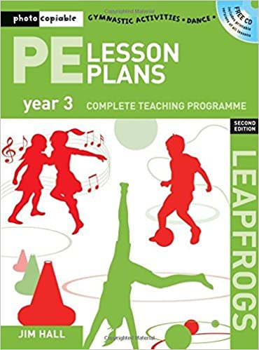 Book PE Lesson Plans Year 3: Photocopiable Gymnastic Activities, Dance, Games Teaching Programmes (Leapfrogs) by Jim Hall (1-Apr-2009)