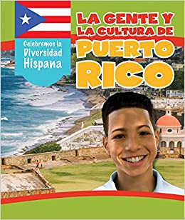 La Gente Y Cultura De Puerto Rico The People And Culture Of Celebremos Diversidad Hispana Celebrating Hispanic Diversity Spanish