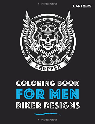 Read Online Coloring Book For Men: Biker Designs (Volume 3) PDF