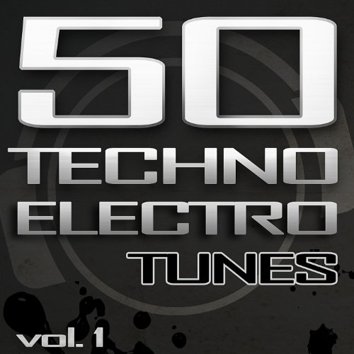 50 Techno Electro Tunes, Vol. 1 - Best of Hands Up Techno, Jumpstyle, Electro House, Trance & Hardstyle