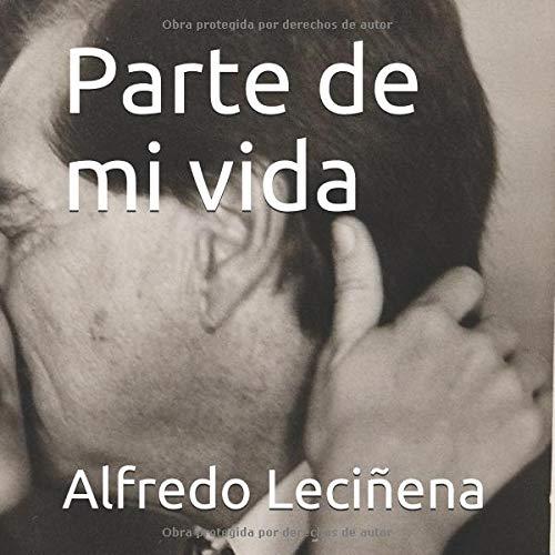 Parte de mi vida  [Leciñena, Alfredo] (Tapa Blanda)