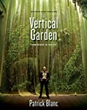 The Vertical Garden Revised and Updated: From Nature To The City