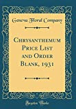 Amazon / Forgotten Books: Chrysanthemum Price List and Order Blank, 1931 Classic Reprint (Geneva Floral Company)