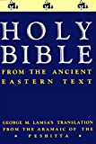 The Holy Bible from the Ancient Eastern Text: George M. Lamsa's Translations from the Aramaic of the Peshitta
