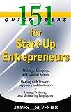 151 Quick Ideas for Start-up Entrepreneurs, James L. Silvester, 1564149579