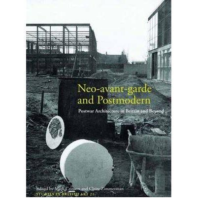 [(Neo-avant-garde and Postmodern: Postwar Architecture in Britain and Beyond )] [Author: Mark Crinson] [Jan-2011] ebook