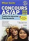 Méga guide Concours AS/AP 2014-2015: Épreuves écrites et orale par Bru