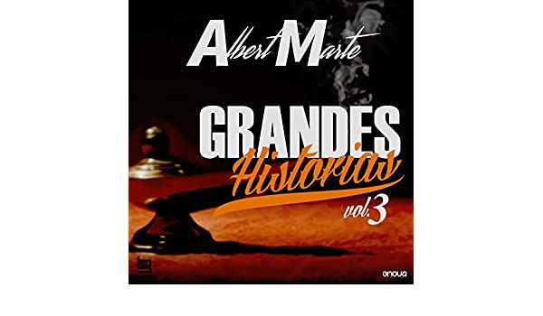 Grandes Historias de Albert, Vol. 3 by Albert Marte on Amazon Music - Amazon.com